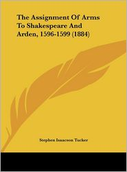 The Assignment of Arms to Shakespeare and Arden, 1596-1599 (1884)