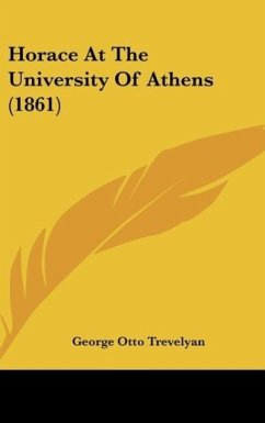 Horace At The University Of Athens (1861) - Trevelyan, George Otto
