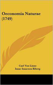 Oeconomia Naturae (1749) - Carl Von Linne, Isaac Isaacson Biberg (Editor)