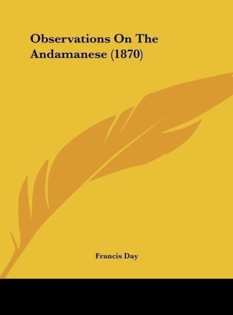 Observations On The Andamanese (1870) als Buch von Francis Day - Kessinger Publishing, LLC