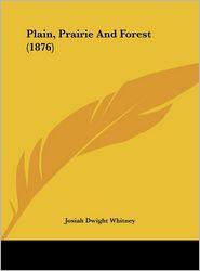 Plain, Prairie and Forest (1876)