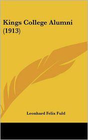 Kings College Alumni (1913) - Leonhard Felix Fuld