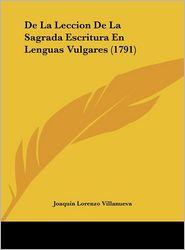 De La Leccion De La Sagrada Escritura En Lenguas Vulgares (1791) - Joaquin Lorenzo Villanueva