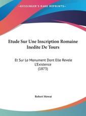 Etude Sur Une Inscription Romaine Inedite de Tours - Robert Mowat