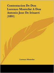 Contestacion de Don Lorenzo Montefar a Don Antonio Jose de Irisarri (1891)