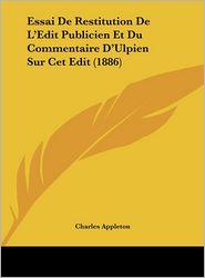 Essai de Restitution de L'Edit Publicien Et Du Commentaire D'Ulpien Sur CET Edit (1886)
