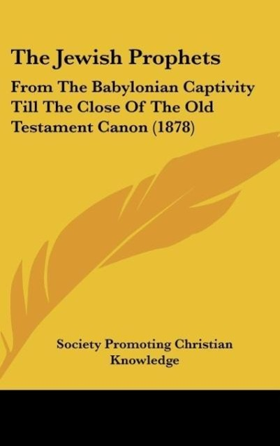 The Jewish Prophets als Buch von Society Promoting Christian Knowledge - Kessinger Publishing, LLC