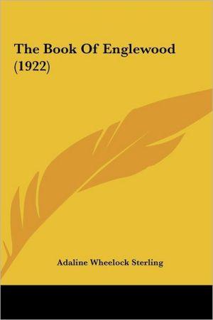 The Book Of Englewood (1922) - Adaline Wheelock Sterling