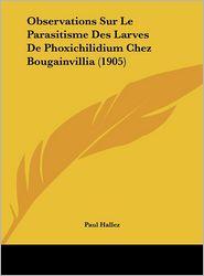 Observations Sur Le Parasitisme Des Larves De Phoxichilidium Chez Bougainvillia (1905) - Paul Hallez
