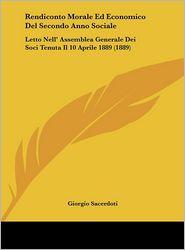 Rendiconto Morale Ed Economico del Secondo Anno Sociale: Letto Nell' Assemblea Generale Dei Soci Tenuta Il 10 Aprile 1889 (1889)