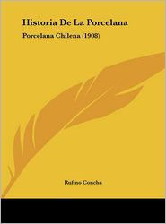 Historia de La Porcelana: Porcelana Chilena (1908)