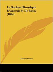 La Societe Historique D'Auteuil Et De Passy (1894) - Anatole France