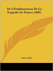de L'Etablissement de La Tragedie En France (1892)