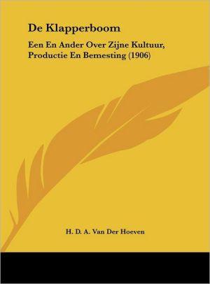 de Klapperboom: Een En Ander Over Zijne Kultuur, Productie En Bemesting (1906) - H.D.a. Van Der Hoeven