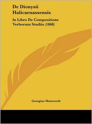 de Dionysii Halicarnassensis: In Libro de Compositione Verborum Studiis (1868)