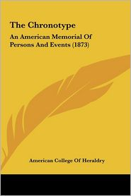 The Chronotype: An American Memorial of Persons and Events (1873)