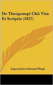 De Theopompi Chii Vita Et Scriptis (1827) - August Julius Edmund Pflugk