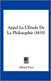 Appel La L'Etude de La Philosophie (1835) - Michel Vion