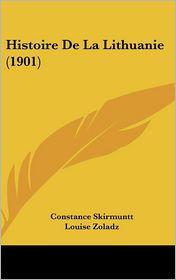 Histoire De La Lithuanie (1901) - Constance Skirmuntt, Louise Zoladz (Translator)