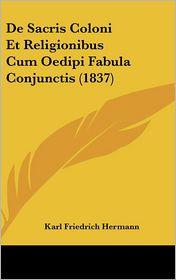 de Sacris Coloni Et Religionibus Cum Oedipi Fabula Conjunctis (1837)