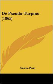 De Pseudo-Turpino (1865) - Gaston Bruno Paulin Paris