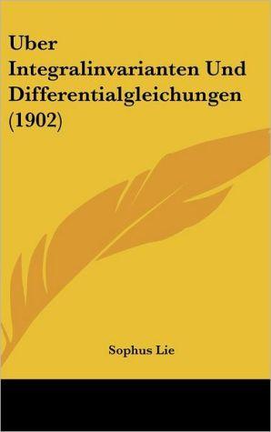 Uber Integralinvarianten Und Differentialgleichungen (1902)