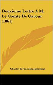 Deuxieme Lettre A M. Le Comte de Cavour (1861) - Charles Forbes Montalembert