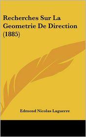 Recherches Sur La Geometrie De Direction (1885) - Edmond Nicolas Laguerre