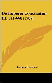 De Imperio Constantini III, 641-668 (1907) - Joannes Kaestner