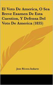 El Voto de America, O Sea Breve Examen de Esta Cuestion, y Defensa del Voto de America (1835)