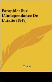 Pamphlet Sur L'Independance De L'Italie (1848) - Timon