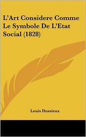 L'Art Considere Comme Le Symbole de L'Etat Social (1828)