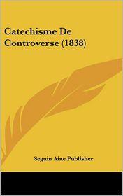 Catechisme de Controverse (1838)