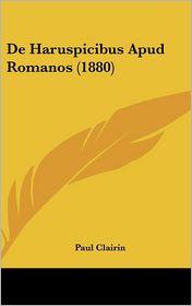 de Haruspicibus Apud Romanos (1880)