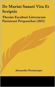 de Marini Sanuti Vita Et Scriptis: Thesim Facultati Litterarum Parisiensi Proponebat (1855)