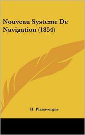Nouveau Systeme De Navigation (1854) - H. Planavergne