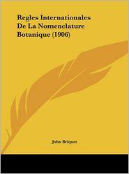 Regles Internationales De La Nomenclature Botanique (1906) - John Briquet