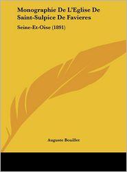 Monographie de L'Eglise de Saint-Sulpice de Favieres: Seine-Et-Oise (1891)