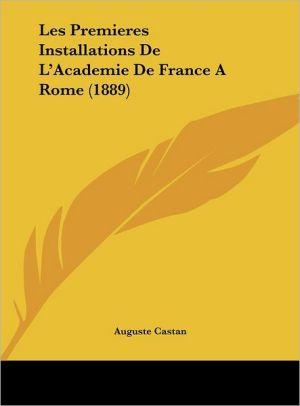Les Premieres Installations De L'Academie De France A Rome (1889) - Auguste Castan