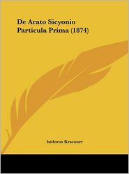 De Arato Sicyonio Particula Prima (1874) - Isidorus Kracauer