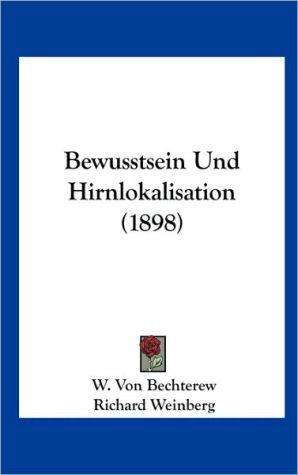 Bewusstsein Und Hirnlokalisation (1898)
