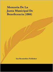 Memoria De La Junta Municipal De Beneficencia (1866) - San Bernardino Publisher