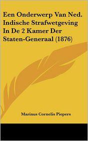 Een Onderwerp Van Ned. Indische Strafwetgeving in de 2 Kamer Der Staten-Generaal (1876)