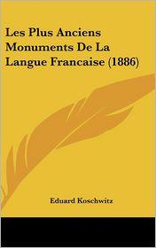 Les Plus Anciens Monuments de La Langue Francaise (1886)
