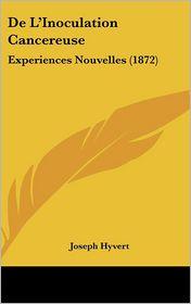 de L'Inoculation Cancereuse: Experiences Nouvelles (1872)
