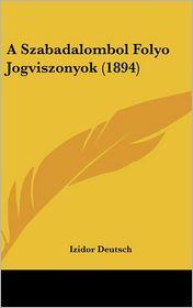 A Szabadalombol Folyo Jogviszonyok (1894)