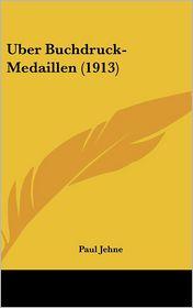 Uber Buchdruck-Medaillen (1913) - Paul Jehne