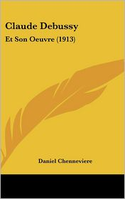 Claude Debussy: Et Son Oeuvre (1913)