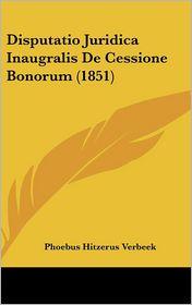 Disputatio Juridica Inaugralis de Cessione Bonorum (1851)