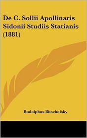de C. Sollii Apollinaris Sidonii Studiis Statianis (1881) - Rudolphus Bitschofsky